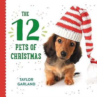The Twelve Pets of Christmas by Taylor Garland