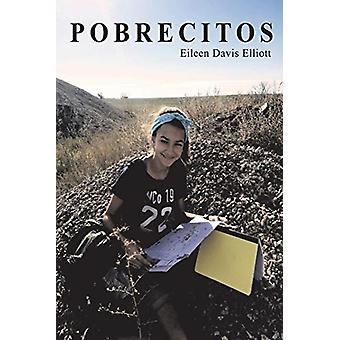 Pobrecitos  The Poor Ones by Eileen Davis Elliott