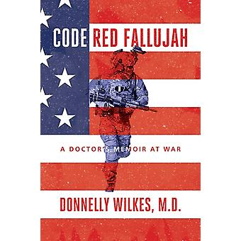 Code Red Fallujah by Wilkes & M.D. & Donnelly