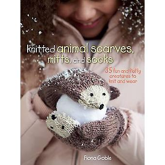 Knitted Animal Scarves Mitts and Socks by Fiona Goble