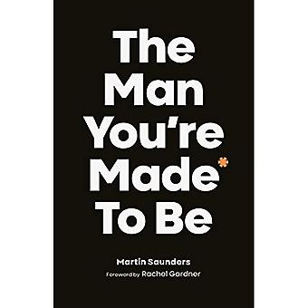 The Man You're Made to Be: A book about growing up