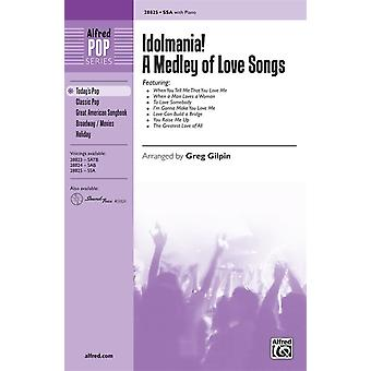 Idolmania! A Medley of Love Songs SSA