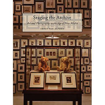 Staging the Archive by Ernst van Alphen