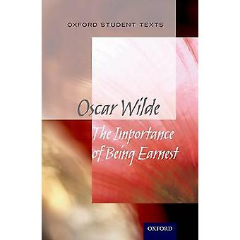 Oxford Student Texts The Importance of Being Earnest by Jackie Moore