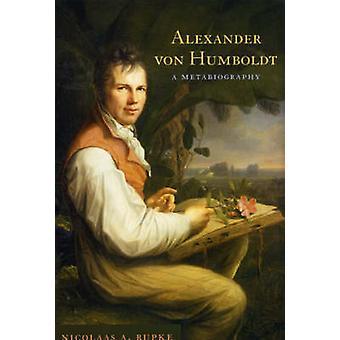 Alexander Von Humboldt - Metabiography por Nicolaas A. privada - 978022
