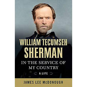 William Tecumseh Sherman - In the Service of My Country - A Life by Jam