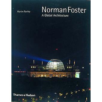 Norman Foster - A Global Architektur (Nachdruck Edition) von Martin Pa