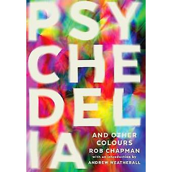 Psychédélisme et autres couleurs par Rob Chapman - livre 9780571282746