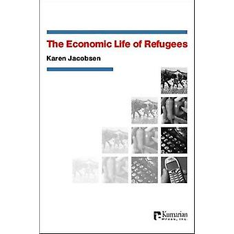 The Economic Life of Refugees by Karen Jacobsen - 9781565492042 Book