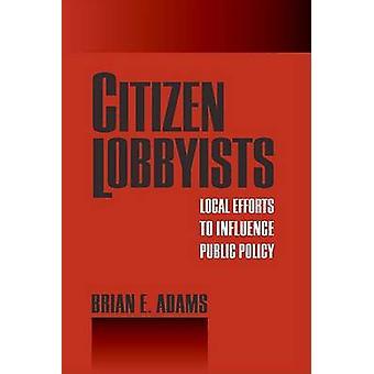 Bürger-Lobbyisten - lokale Bemühungen zur öffentlichen Ordnung von Brian beeinflussen