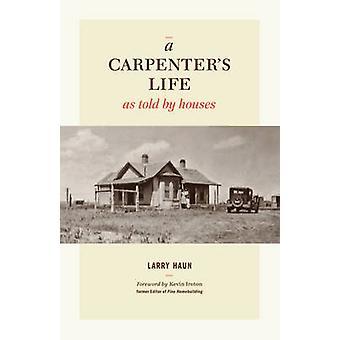 Een timmerman leven zoals verteld door huizen door Larry Haun - 9781600854026 Bo