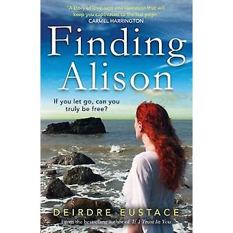Finding Alison by Deirdre Eustace - 9781785301070 Book