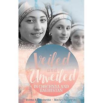 Gesluierd en onthuld in Tsjetsjenië en Dagestan door Iwona Kaliszewska-