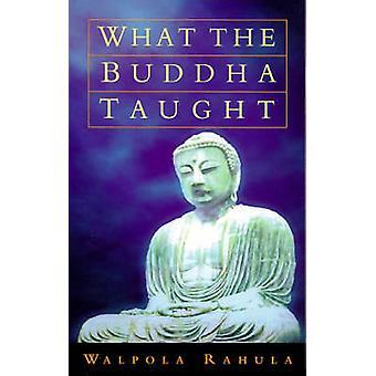 Ciò che il Buddha ha insegnato (nuova edizione) di Walpola Rahula - Paul Demievi
