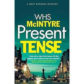 Present Tense by WHS McIntyre - 9781910985250 Book