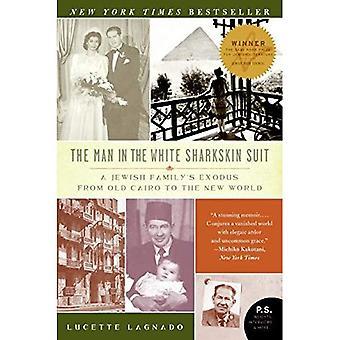 Mann im Anzug weiße Haifischhaut: eine jüdische Familie Exodus von Alt-Kairo in die neue Welt (P.S. (Taschenbuch))