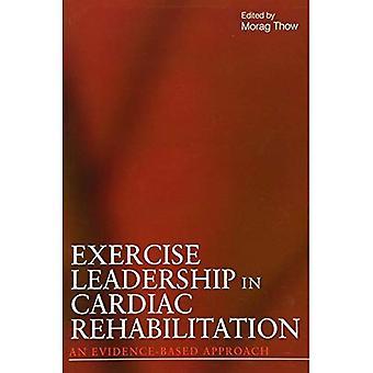 Exercise Leadership in Cardiac Rehabilitation: An edvidence-based approach