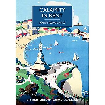 Calamity in Kent (British Library Crime Classics)