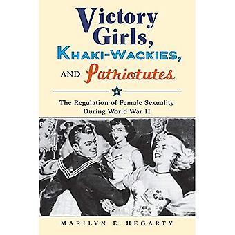 Voitto tyttöjä, Khaki-Wackies ja Patriotutes: naisen seksuaalisuuteen asetuksen toisessa maailmansodassa