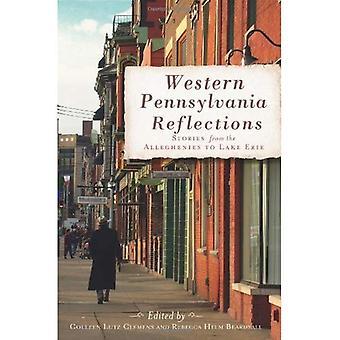 Vestlige Pennsylvania refleksioner: Historier fra Alleghenies til Lake Erie