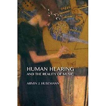 Menselijke hoorzitting en de realiteit van de muziek