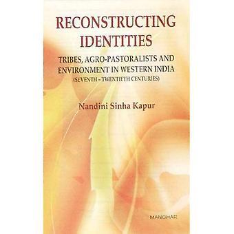Rekonstruktionen identiteter: Stammar, Agro-boskapsuppfödare och miljön i västra Indien: sjunde-tjugonde århundraden