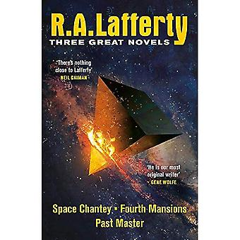 R. A. Lafferty: Tre stora romaner: rymden Chantey, fjärde herrgårdar, mästare