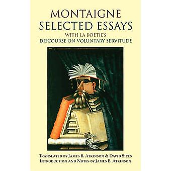 Montaigne - valda uppsatser - med La Boetie diskurs på frivilliga S