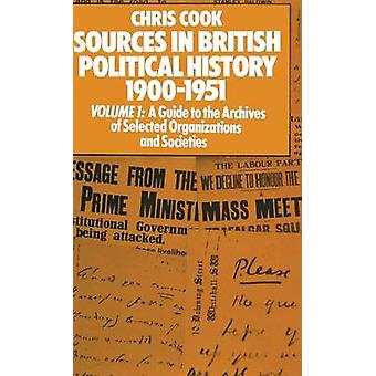 Sources in British Political History Vol 1 by Cook
