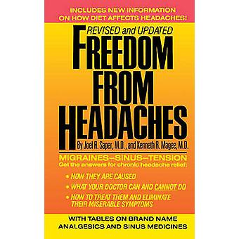 Freedom from Headaches A Personal Guide for Understanding and Treating Headache Face and Neck Pain by Saper & Joel R.