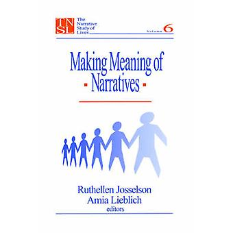 Making Meaning of Narratives by Josselson & Ruthellen