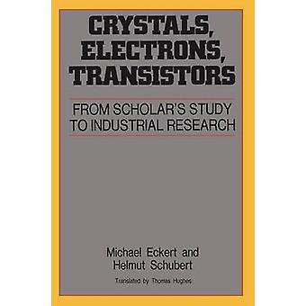 Crystals Electrons Transistors by Eckert & Michael