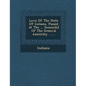 Laws Of The State Of Indiana Passed At The ... Sessions Of The General Assembly. ...... by Indiana