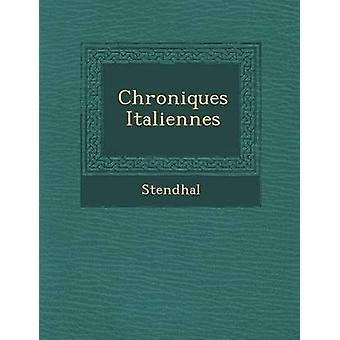 Chroniques Italiennes por Stendhal