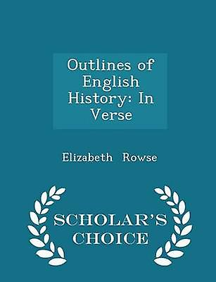 Outlines of English History In Verse  Scholars Choice Edition by Rowse & Elizabeth