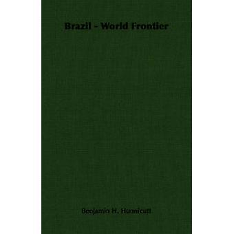 Brazil  World Frontier by Hunnicutt & Benjamin H.