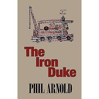 The Iron Duke by Arnold & Phil