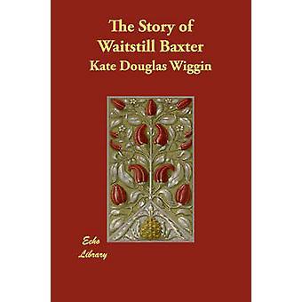 Historien om Waitstill Baxter av Wiggin & Kate Douglas