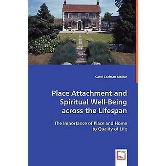 Placera fastsättning och andliga välbefinnande hela livslängden av Cochran Molcar & Carol