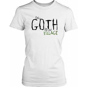 Nur Goth im Dorf - lustiges Zitat Damen T Shirt