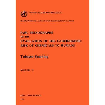 Vol 38 IARC Monographs Tobacco Smoking by IARC