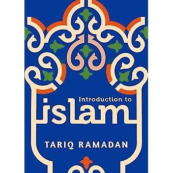 Introduction to Islam by Tariq Ramadan - 9780190467487 Book