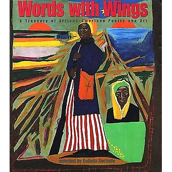 Words with Wings - A Treasury of African-American Poetry and Art by Be