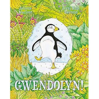 Gwendolyn! by Juliette MacIver - 9780733335181 Book