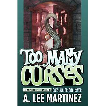 Too Many Curses by A. Lee Martinez - 9780765318350 Book