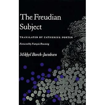 The Freudian Subject by Mikkel Borch-Jacobsen - Francois Roustang - C