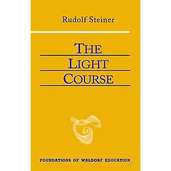 The Light Course (2nd Revised edition) by Rudolf Steiner - Raoul Cans
