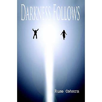 Darkness Follows by Russ Osborn - 9781411681316 Book