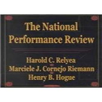 The National Performance Review by Harold C. Relyea - Marciele J. Cor