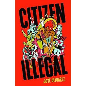 Citizen Illegal by Jose Olivarez - 9781608469543 Book